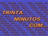 Play - 30 Minutos com...