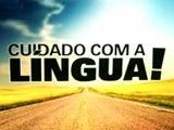 Cuidado com a Língua!
