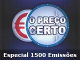 PREÇO CERTO - ESPECIAL 1500 EMISSÕES