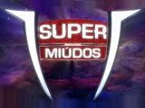 SUPER MIÚDOS