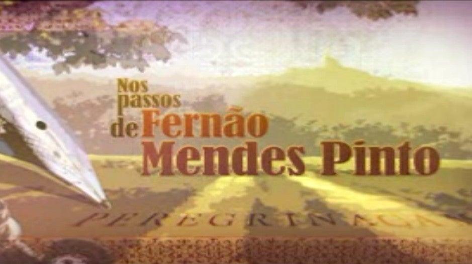 Nos Passos de Fernão Mendes Pinto