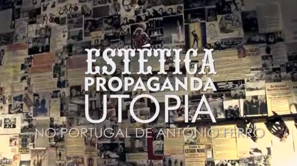 Estética, Propaganda e Utopia no Portugal de António Ferro