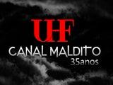 UHF Canal Maldito - 35 Anos