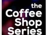 The Coffee Shop Series