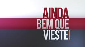 Ainda Bem Que Vieste! - 2015/2016