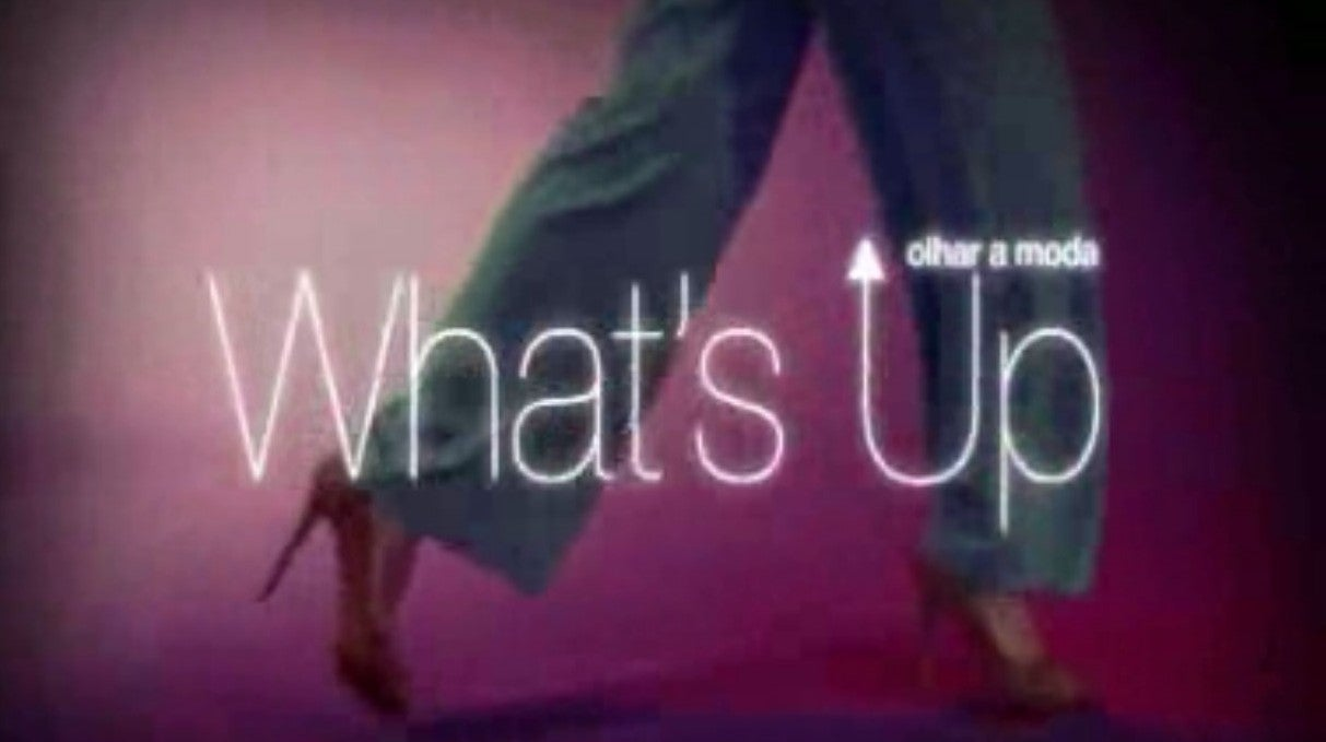 Whats Up  - Olhar a Moda