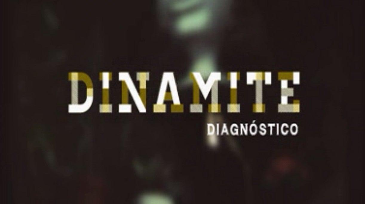 Diagnóstico: Dinamite