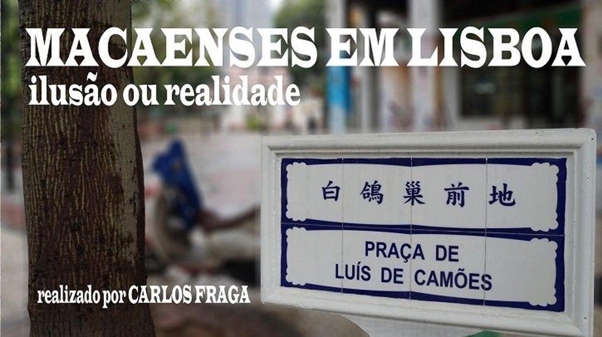 Macaenses em Lisboa: Ilusão ou Realidade