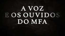 A Voz e os Ouvidos do MFA