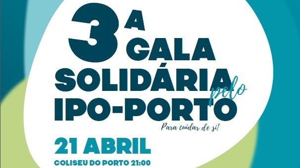 III Gala Solidária pelo IPO - Porto (Para Cuidar de Si)