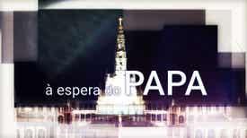 À Espera do Papa