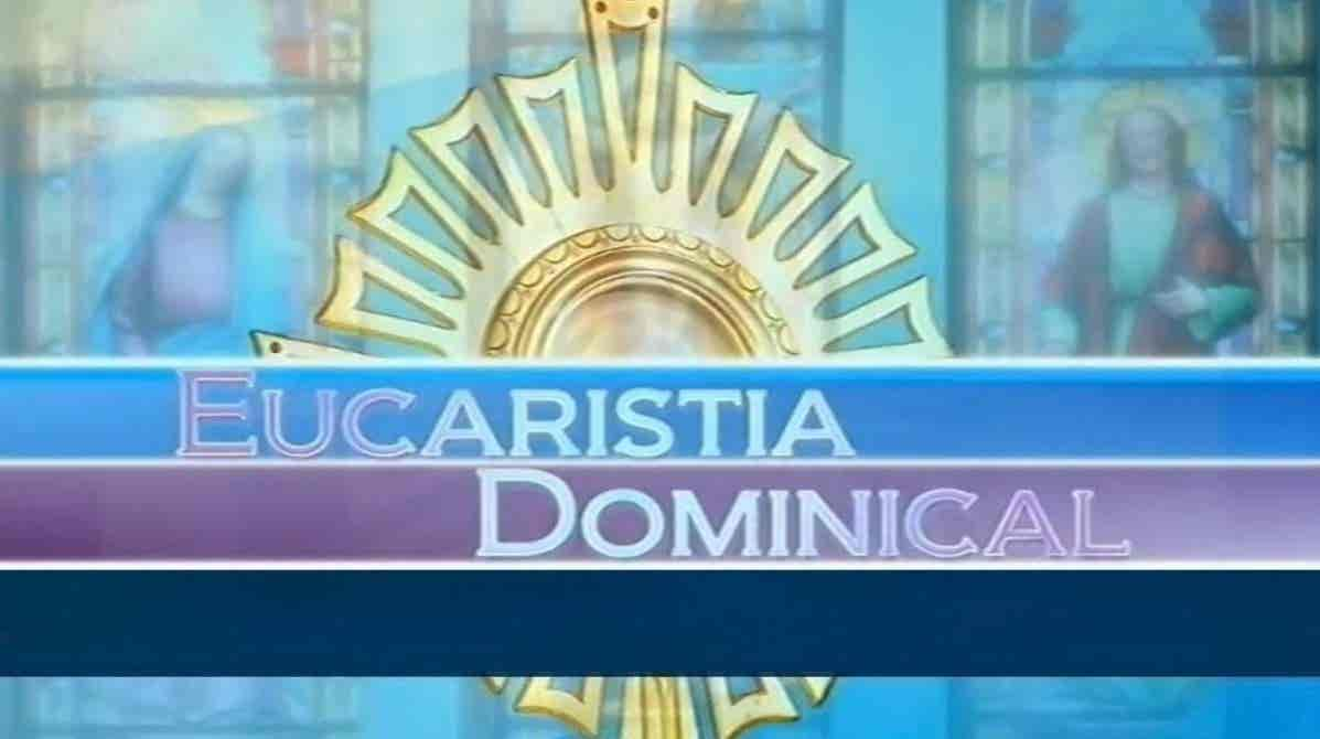 Eucaristia Dominical - Temporada