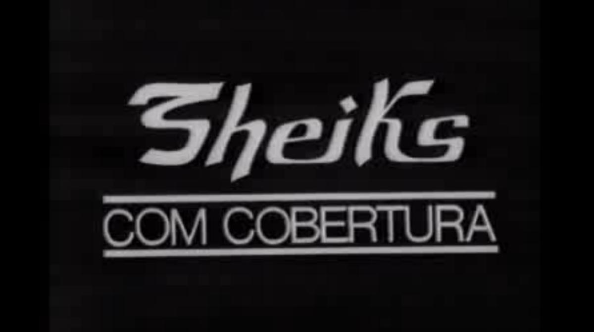 Sheiks com Cobertura