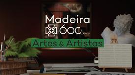Madeira 600 Anos, Artes e Artistas