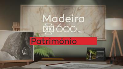 Play - Madeira 600 Anos, Património