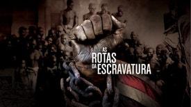 As Rotas da Escravatura - 1620-1789: Do Açúcar à Revolta