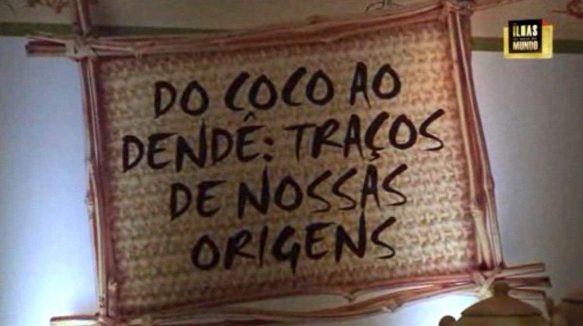 Salvador da Bahia / Do Coco ao Dendê: Traços de Nossas Origens