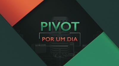 Play - Pivot Por um Dia