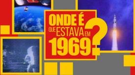 1969 - Onde é que Estava em 1969?