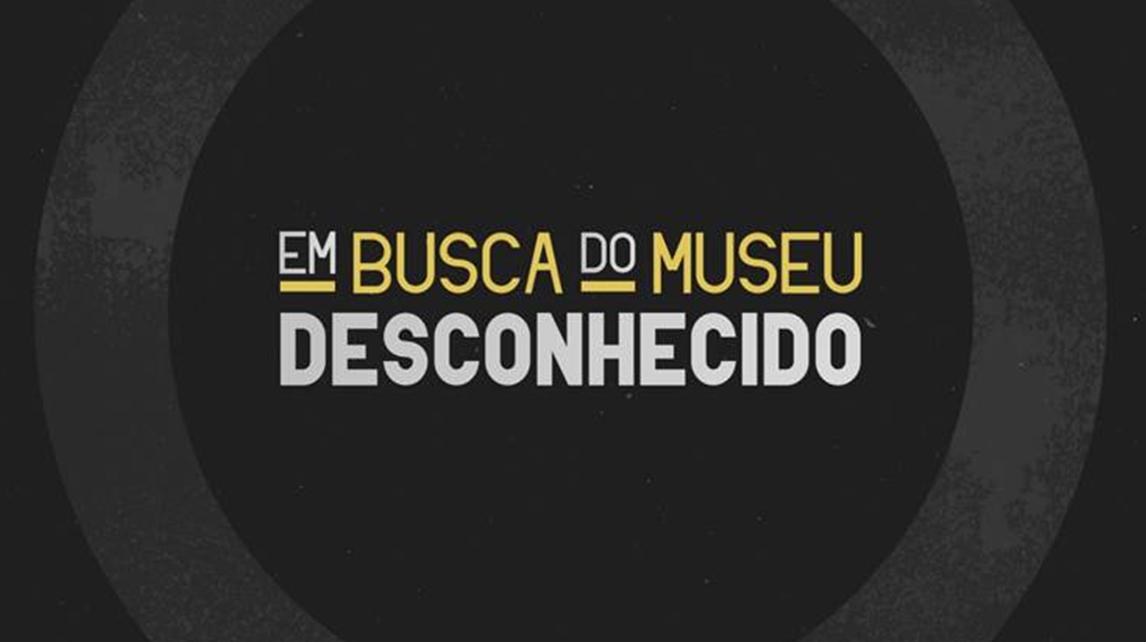 Em Busca do Museu Desconhecido
