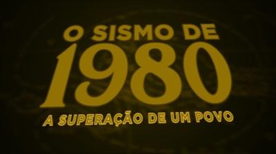 Play - Sismo de 1980 - A superação de um Povo