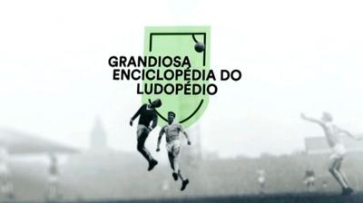 Play - Grandiosa Enciclopédia do Ludopédio