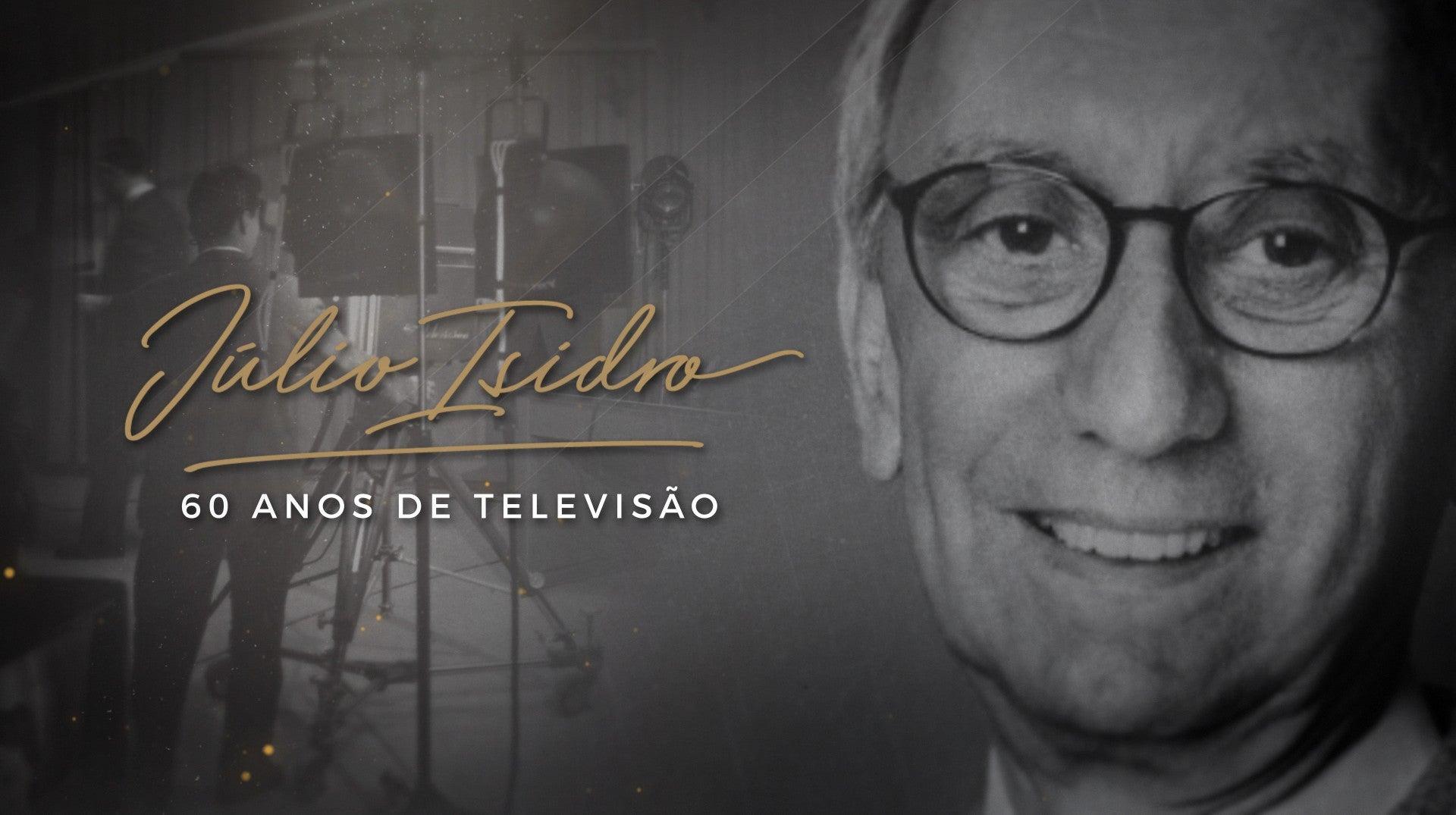 Júlio Isidro - 60 Anos de Televisão