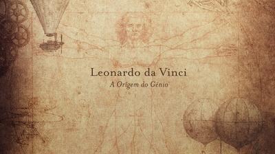 Play - Leonardo da Vinci: A Origem do Génio