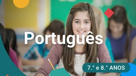 Português - 7.º e 8.º anos - Estar perto na distância - A minha pátria é a língua portuguesa