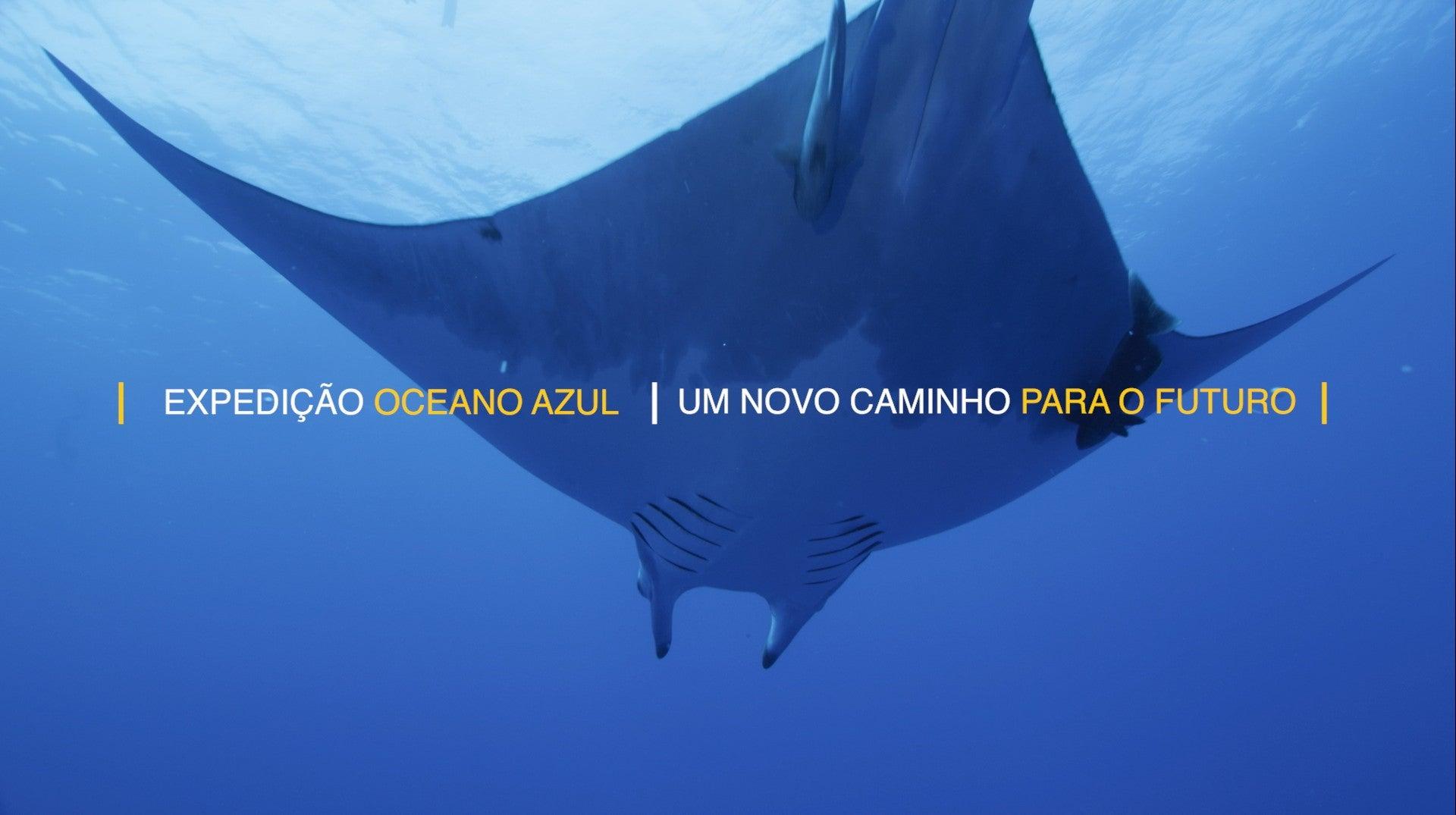 Expedição Oceano Azul - Um Novo Caminho Para o Futuro
