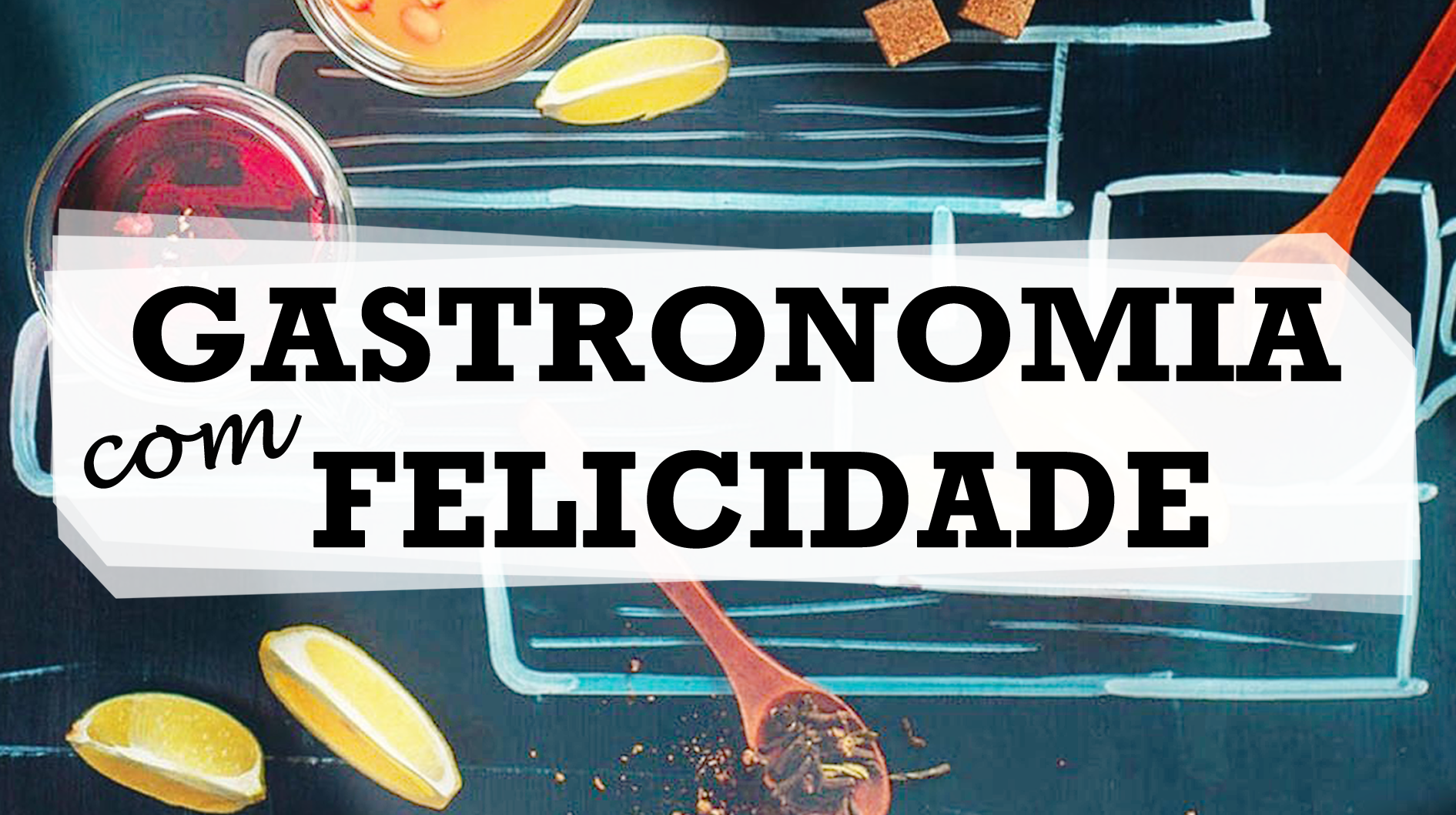 Gastronomia com Felicidade