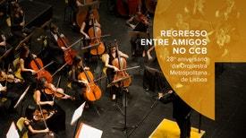 Regresso Entre Amigos no CCB - 28º aniversário da Orquestra Metropolitana de Lisboa