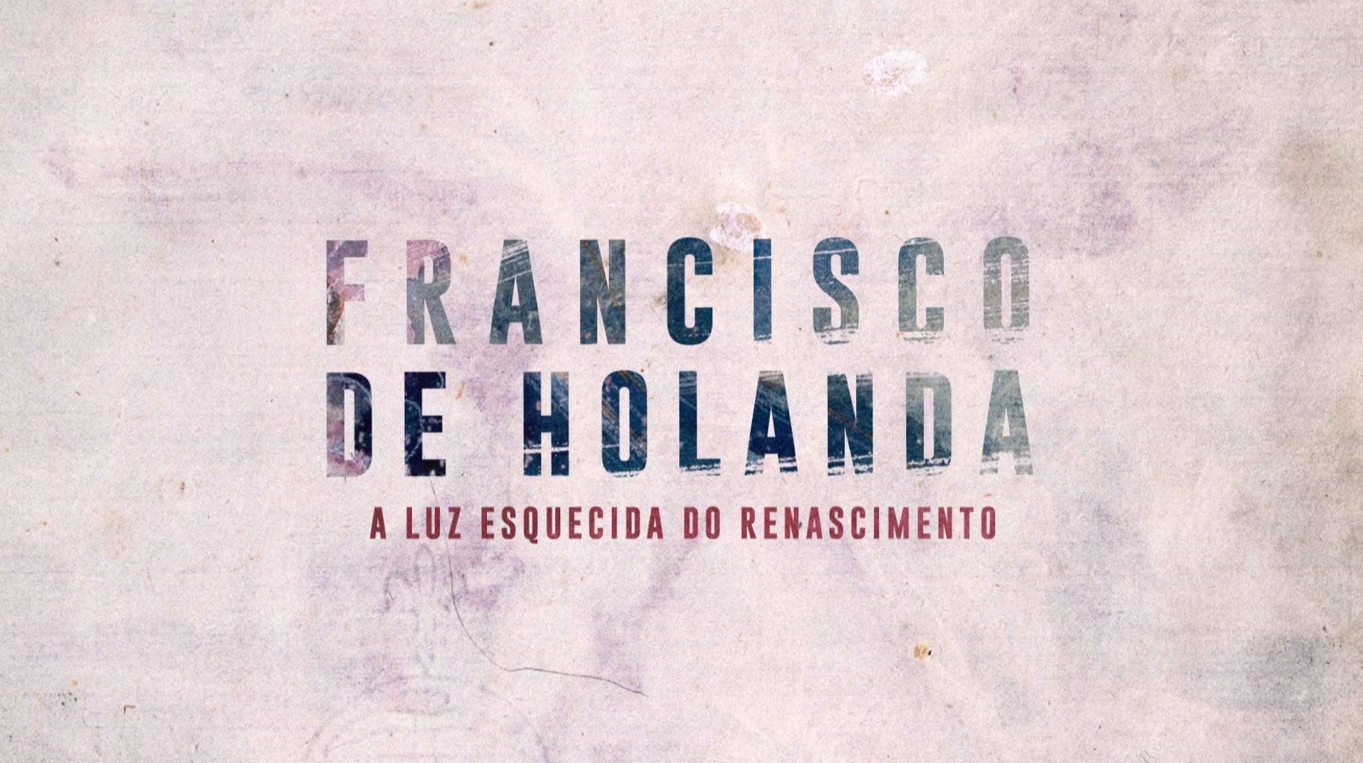 Francisco de Holanda - A Luz Esquecida do Renascimento