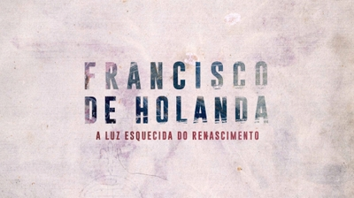 Play - Francisco de Holanda - A Luz Esquecida do Renascimento