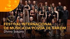 Divino Sospiro no Festival Internacional de Música da Póvoa de Varzim - Divino Sospiro