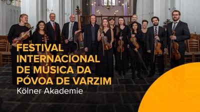 Play - Kolner Akademie no Festival Internacional de Música da Póvoa de Varzim