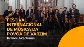 Kolner Akademie no Festival Internacional de Música da Póvoa de Varzim