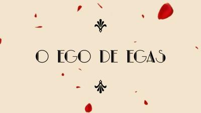 Play - O Ego de Egas