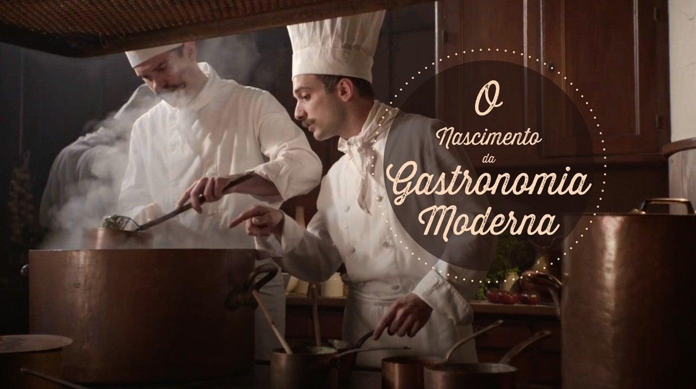 O Nascimento da Gastronomia Moderna