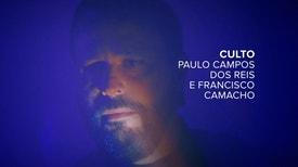 Culto - Paulo Campos dos Reis e Francisco Camacho / EIRA