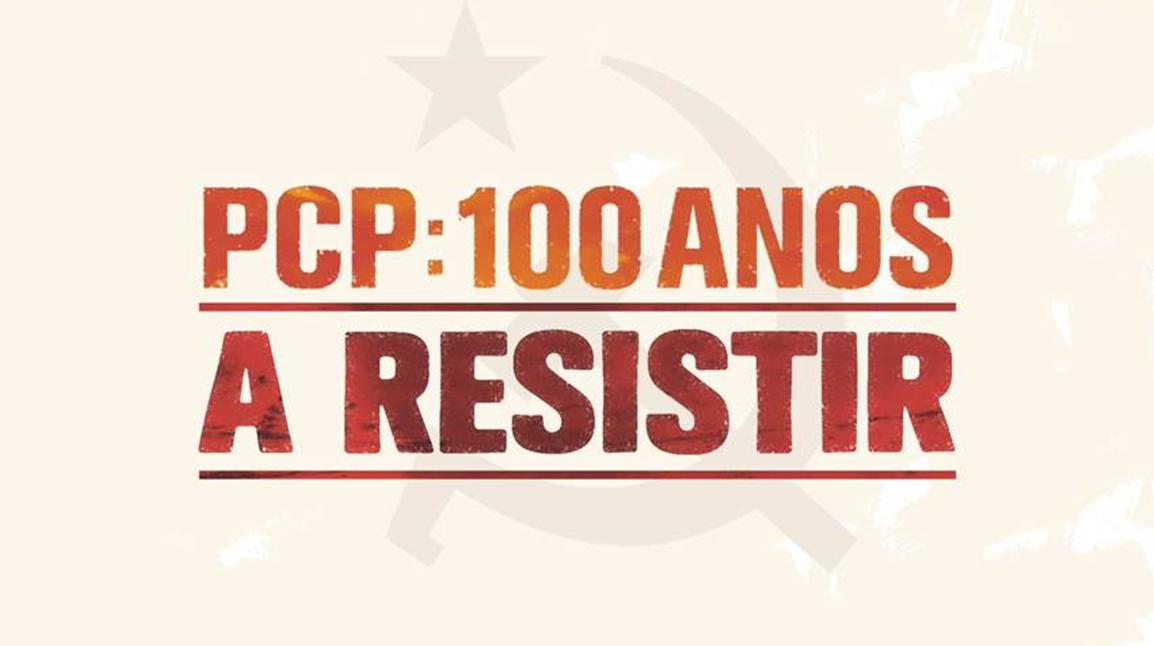 PCP: 100 Anos a Resistir