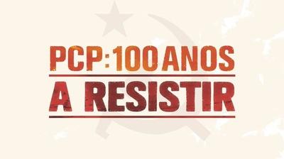 Play - PCP: 100 Anos a Resistir