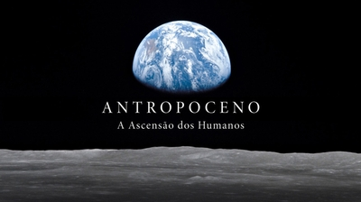 Play - Antropoceno -  A Ascensão dos Humanos