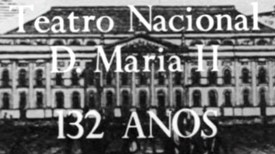 Teatro Nacional D. Maria II - 132 Anos