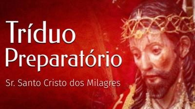 Play - Tríduo Preparatório - Sr. Santo Cristo dos Milagres