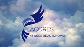 45 anos de Autonomia nos Açores