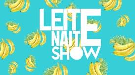 Leite Naite Show