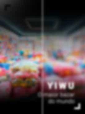 YIWU, O maior bazar do mundo
