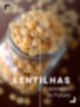 Lentilhas, o Alimento do Futuro
