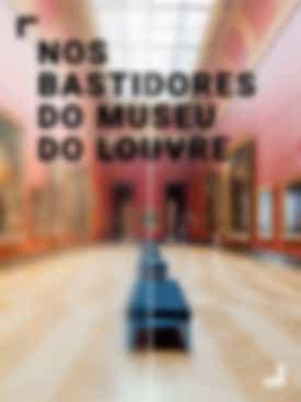Nos Bastidores do Museu do Louvre
